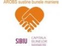 capitala. AROBS sustine campania Sibiu - Capitala Bunelor Maniere