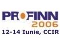 discutii. PROFINN 2006 - 12-14 Iunie 2006 - trei zile de discutii cu cei mai importanti actori de pe piata financiar-bancara.