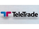 teletrade. Noi oportunități de afaceri alături de TeleTrade Romania