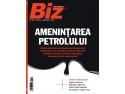 petrol. Revista Biz 209: Amenintarea petrolului asupra economiei mondiale