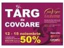 TARGUL DE COVOARE din Bucuresti - EDITIA a VI-a REDUCERI pana la 50% (in limita stocului disponibil)