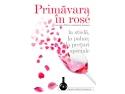 """Degustă """"Primăvara în rose""""  - Singura campanie din România de promovare a vinului"""
