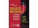 "moldova. Degustă Moldova"" revine la Bucureşti"