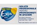 METRO Expo 2015. Da-ti intalnire cu profesionistii!