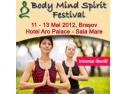 festival film 2012. Body Mind Spirit Festival 11-13 mai 2012 Hotel Aro Palace Sala Mare Brasov