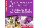 targ martie 2013. Body Mind Spirit Festival editia a IX-a - 1-3 martie 2013 Sala Palatului Bucuresti