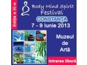 vitamine. Deschiderea inscrierilor la Body Mind Spirit Festival - Constanta - Muzeul de Arta, 7-9 iunie 2013