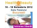 16 noiembrie. HEALTH & BEAUTY EXPO - 16-18 NOIEMBRIE 2012 SALA PALATULUI BUCURESTI