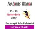 NO LIMITS WOMAN - 16-18 NOIEMBRIE SALA PALATULUI BUCURESTI