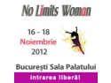 no limits woman. NO LIMITS WOMAN - 16-18 NOIEMBRIE SALA PALATULUI BUCURESTI