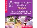 Body and Mind. Ultimele 6 standuri la Body Mind Spirit Festival Brasov - 19-21 aprilie 2013