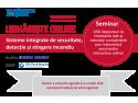 Urmareste online seminarul cu tema: Solutii integrate de securitate, detectie si stingere incendiu
