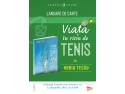 """avocat horia tit. Horia Tecău lansează cartea pentru copii """"Viața în ritm de tenis"""""""