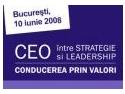 "Strategie. Conferinta ""CEO - intre Strategie si Leadership. Conducerea prin valori"""
