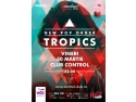 made to order. Seria live New Pop Order continua cu Tropics - vineri, 30 martie, in Club Control