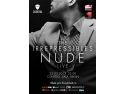 The Barrel. The Irrepressibles – Nude, spectacol in premiera la Bucuresti