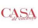 AI DOR DE CASA DE VACANTA? CITESTE ACUM CASA DE VACANTA -  REVISTA PENTRU CASA SI VACANTA TA!