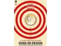 EXPOZITIA STUDENTILOR SI ABSOLVENTILOR SPECIALIZARII DESIGN 'DOZA DE DESIGN' 02-10 IUNIE, IASI