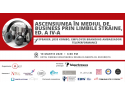 Ascensiunea in mediul de business prin limbile straine, ed. a IV-a – conferinta A_BEST, in colaborare cu Teleperformance Romania