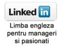 """Alatura-te si tu membrilor  Grupului """"Limba Engleza pentru Manageri si Pasionati"""" de pe LinkedIn"""