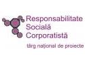Reteaua de Economie Sociala. Targul National de Proiecte cu tema responsabilitatea sociala corporatista CSR