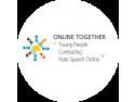 drepturile asiguratilor. Online Together –  Program de training despre combaterea discursului instigator la ură în mediul online