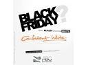 Confident. Pentru prima data in Europa, Black Friday devine Alb Confident !