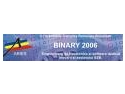 manifestare. BINARY 2006 - singura manifestare internationala dedicata tehnologiei inovative din Romania
