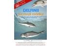 31martie. Întâlnirea de Duminică: Delfinii, jucăușii mărilor