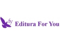 Esti pasionat de lectura? Editura For You te tine la zi cu noile aparitii si evenimente study and work uk
