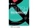 documentare. Cele mai bune documentare britanice vor putea fi vizionate la cea de-a cincea editie a British Documentary