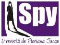 Autodenunt! A aparut SPY. O revista care spioneaza celebritati