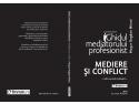 servicii mediere. Ghidul Mediatorului Profesionist, Mediere si Conflict