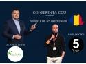conferinta. Conferinta CCU - Modele de antreprenori romani