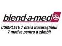 informatii complete. Blend-a-Med Complete 7 ofera Bucurestiului 7 motive pentru a zambi. In fiecare zi.