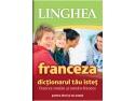 cursuri limba franceza. Dicţionarele Linghea, acum în librării din întreaga ţară