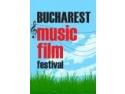 Bucharest Music Film Festival. Miercuri 17 iunie începe BUCHAREST MUSIC FILM FESTIVAL