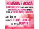 """România e Acasă. Cupio susține Spitalul de Boli Infecțioase """"Victor Babeș"""" Timișoara voluntari"""