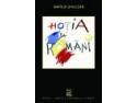 articole de scris. Lansarea cartii HOTIA LA ROMANI, scrisa de Marius Ghilezan
