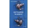 Septembrie in SHIRAZ - un roman cuceritor aparut la Editura LEDA