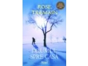 spumant rose. Romanul laureat cu Premiul ORANGE 2008, DRUMUL SPRE CASA de Rose Tremain, acum la Editura LEDA!