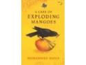 ÎN CURÂND LA EDITURA LEDA - A Case of Exploding Mangoes de Mohammed Hanif