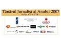 jurnalist. Doar zece zile până la finalul perioadei de înscrieri pentru concursul 'Tânărul Jurnalist al Anului 2007'