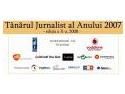 jurnalist. Castigatorii concursului 'Tanarul Jurnalist al Anului 2007'