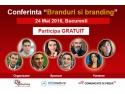 arhitectura de brand. Cine sunt speakerii conferintei Branduri si branding, din 24 mai