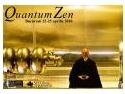 Quantum Zen – intalnire la nivel inalt intre ZEN si STIINTA