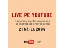 LIVE YOUTUBE RADIATII ELECTROMAGNETICE