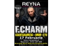 first. F. CHARM invitat la First Party @ Reyna Club, Vineri 17 Februarie!   F. CHARM invitat la First Party @ Reyna Club, Vineri 17 Februarie!