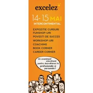 Excelez. Excelez -Un eveniment educational pentru dezvoltare profesionala si personala.Bucuresti,14-15 mai