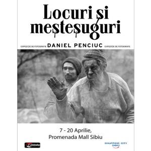 Expozitie foto: Locuri si mestesuguri, Daniel Penciuc
